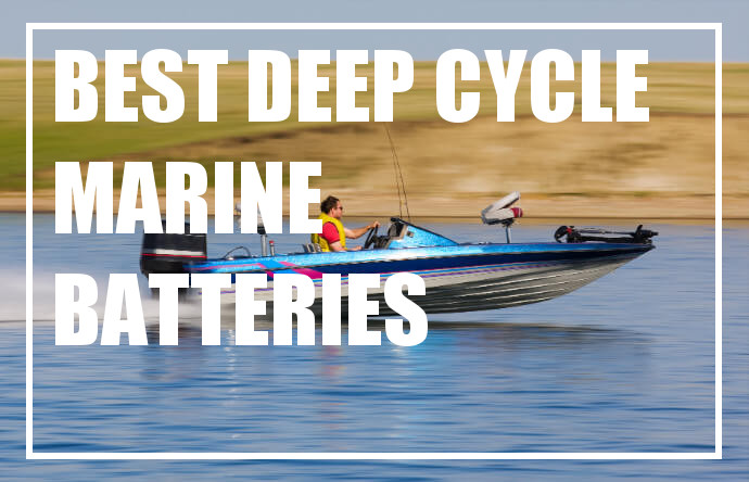 Best Deep Cycle Marine Batteries for Tournament Fishing