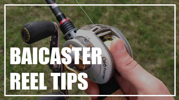 Baitcaster Reel Tips