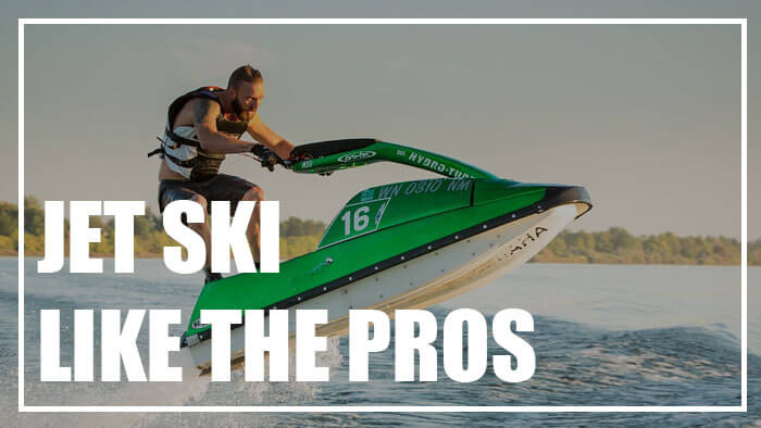 Learn How to Ride a Jet Ski Like the Pros
